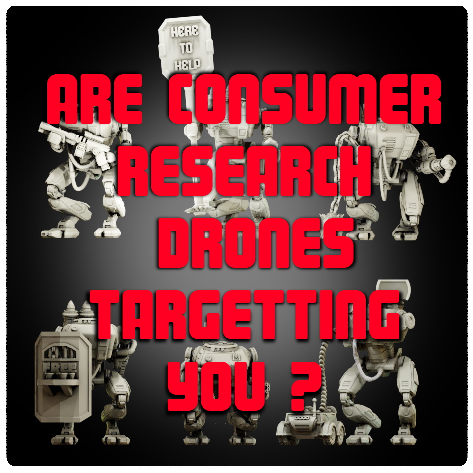 Are Consumer Research Drones Targeting You?