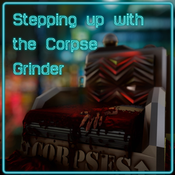 Stepping up with the Corpse Grinder - SciFi Short Story 009